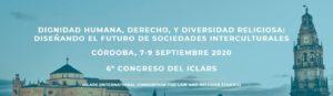 VI Congreso del ICLARS «Dignidad humana, derecho, y diversidad religiosa: diseñando el futuro de sociedades interculturales»
