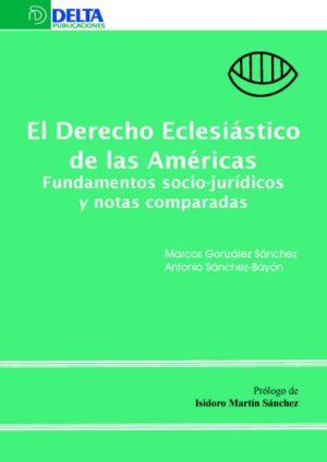 El Derecho eclesiástico de las Américas. Fundamentos socio-jurídicos y notas comparadas