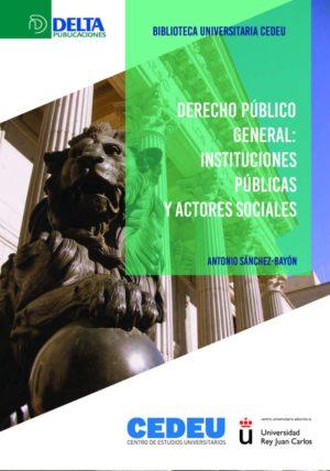 Derecho Público general: Instituciones públicas y actores sociales