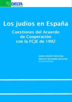 Los judíos en España. Cuestiones del Acuerdo de Cooperación con la FCJE de 1992